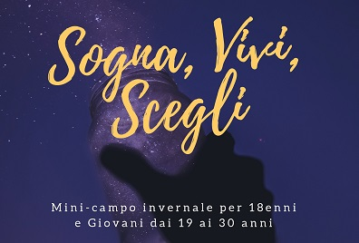 Sogna, Vivi, Scegli